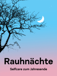 Hintergrund: Digital gezeichneter Abendhimmel, Verlauf von Hellblau und Rosa mit Mondsichel und Sternen (alles in Trans-Farben). Davor links in Schwarz die Äste eines Baumes und unten zentriert der Titel: Rauhnächte. Selfcare zum Jahresende.